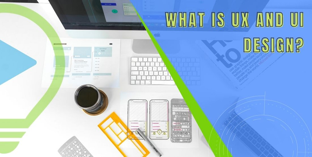 What is UX and UI Design?