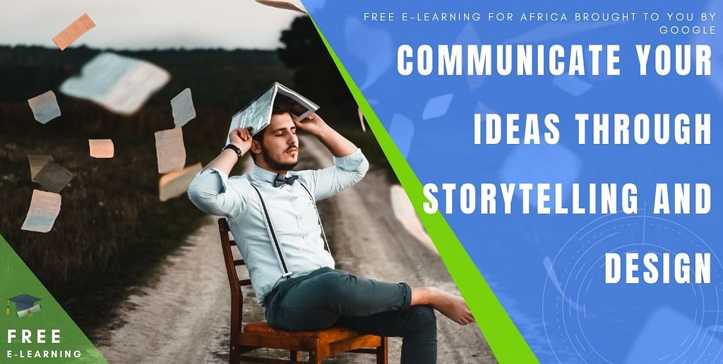 Communicate your ideas through storytelling and design