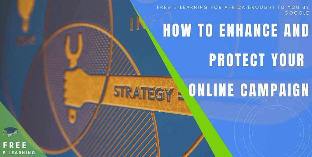 How to enhance and protect your online campaign