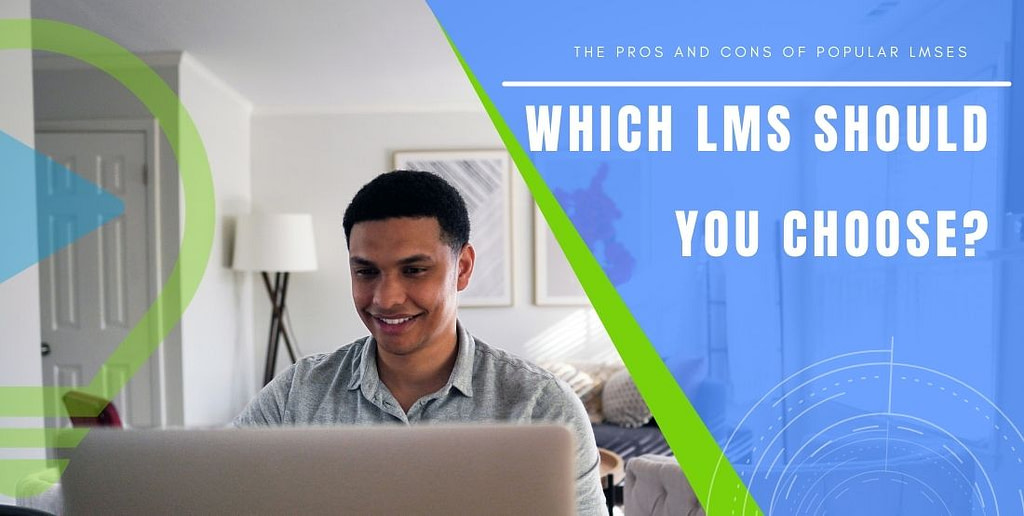 Which LMS should you choose for your e-learning needs?