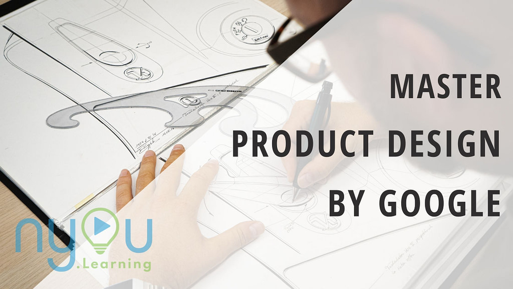 Master Product Design by Google