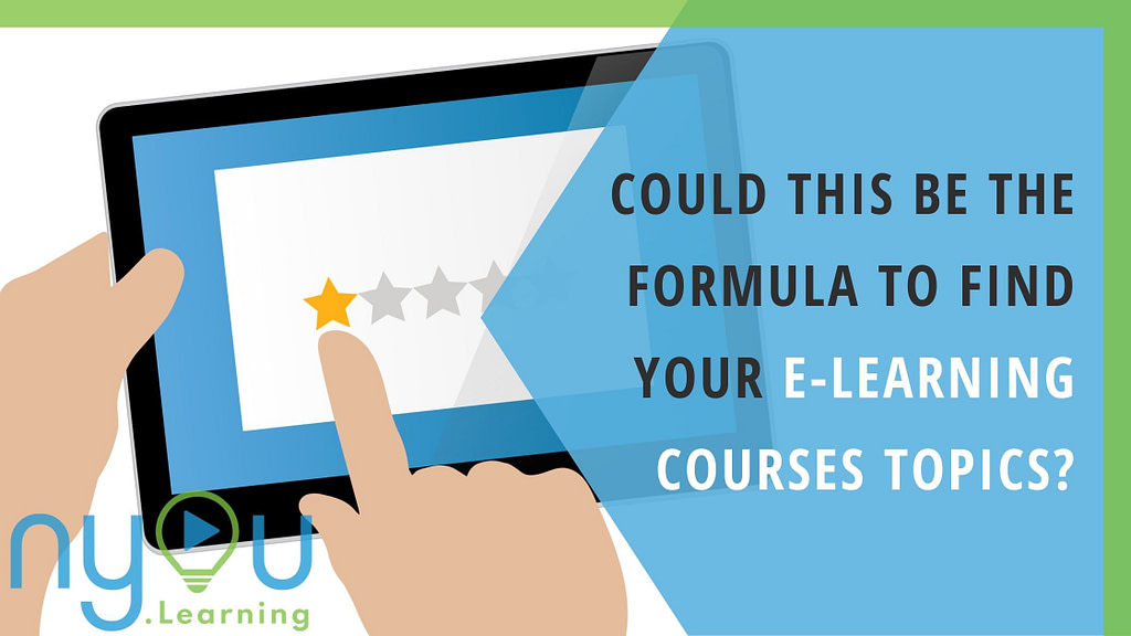 Could this be the formula to find your e-learning course topics?