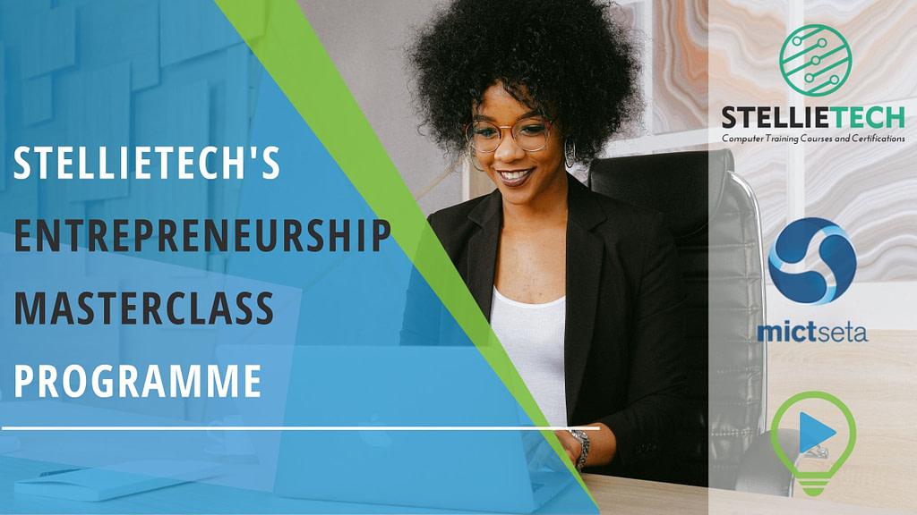 Stellietech's Entrepreneurship Masterclass Programme